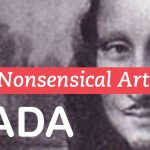 dadaism was more than absurd, it was an attack on the past and present