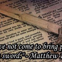 Jesus Christ didn't come to offer peace, but a sword